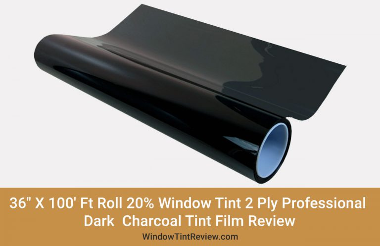 36″ X 100′ Ft Roll 20% Window Tint 2 Ply Professional Dark Charcoal Tint Film Review