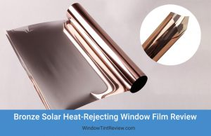 Bronze Solar Heat-Rejecting Window Film Review