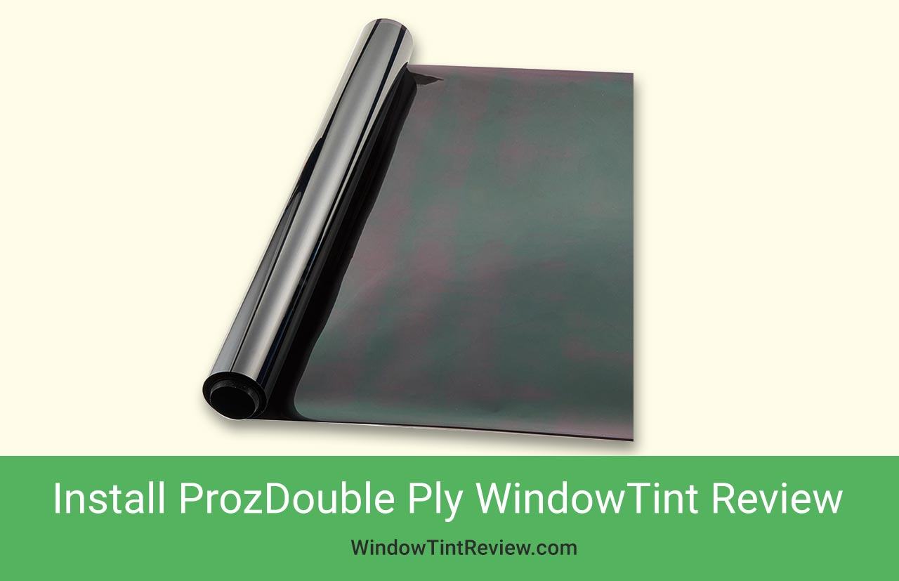Install Proz Double Ply Window Film Tint Review