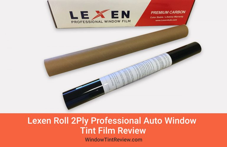 Lexen Roll 2 Ply Auto Window Tint Film Review