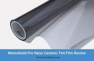 Motoshield Pro Nano Ceramic Tint Film Review