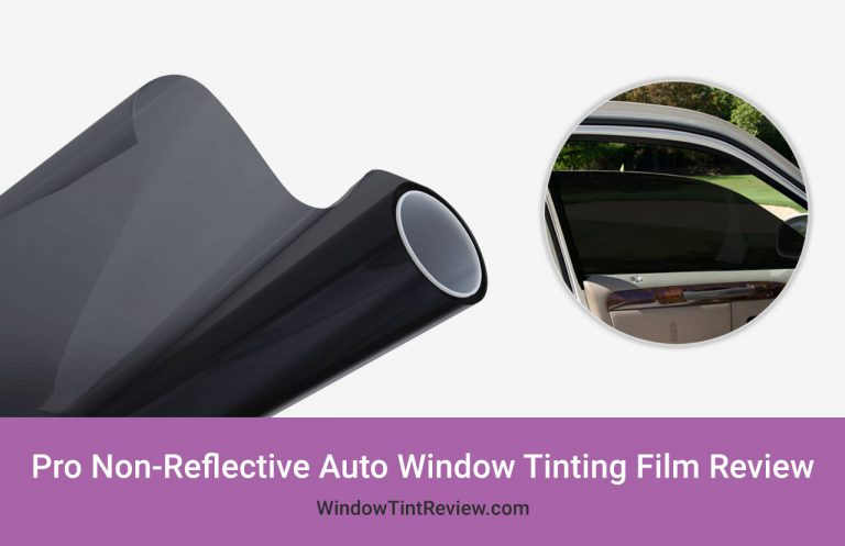 Pro Non-Reflective Auto Window Tinting Film Review